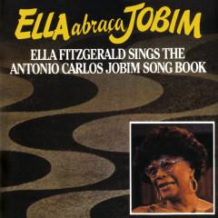 Ella Abraca Jobim: Ella Fitzgerald Sings The Antonio Carlos Jobim Songbook - Ella Fitzgerald