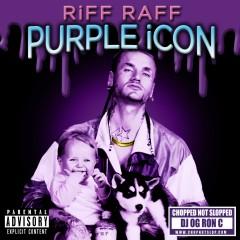 PURPLE iCON (CHOPPED NOT SLOPPED) - Riff Raff
