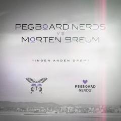 Ingen Anden Drøm - Pegboard Nerds, MORTEN