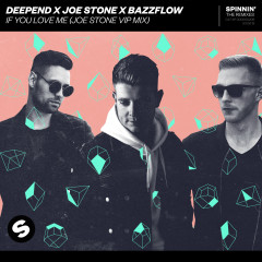 If You Love Me (Joe Stone VIP Mix) - Deepend, Joe Stone, BazzFlow