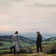Scared to Be Lonely - Martin Garrix,Dua Lipa