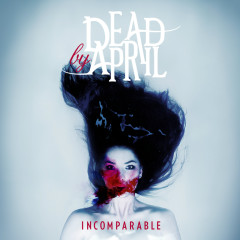 Incomparable - Dead By April