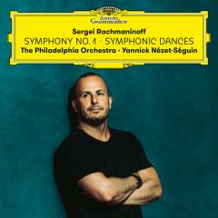 Rachmaninoff: Symphony 1 + Symphonic Dances - The Philadelphia Orchestra, Yannick Nézet-Séguin
