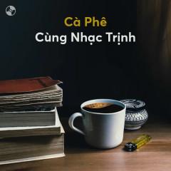 Cà Phê Cùng Nhạc Trịnh