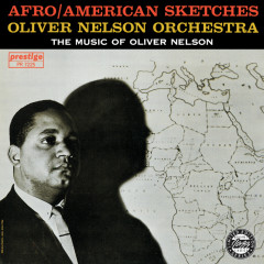 Afro/American Sketches - Oliver Nelson Orchestra