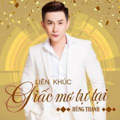 Liên Khúc Giấc Mơ Tự Tại (Single) - Hùng Thanh