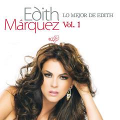 Lo Mejor De Edith Marquez Volumen 1 - Edith Márquez
