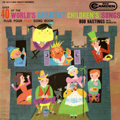 Over 40 of the World's Greatest Children's Songs - Bob Hastings