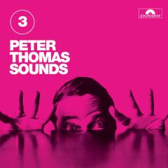 Peter Thomas Sounds (Vol. 3) - Peter Thomas Sound Orchester