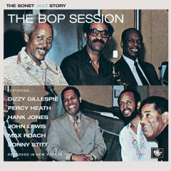 The Bop Session - Dizzy Gillespie, Percy Heath, Hank Jones, John Lewis, Max Roach