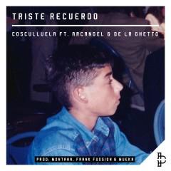 Triste Recuerdo (feat. Arcangel & De La Ghetto) - Cosculluela, Arcangel, De La Ghetto