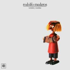 Verdades y Mentiras - Rodolfo Mederos