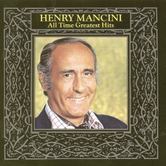 All Time Greatest Hits, Vol. 1 - Henry Mancini