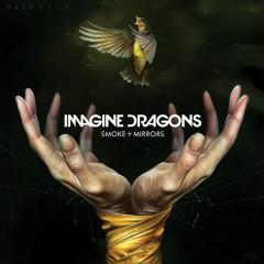 Smoke + Mirrors - Imagine Dragons