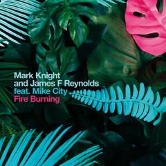 Fire Burning - Mark Knight, James F Reynolds, Mike City
