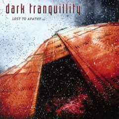 Lost to Apathy - EP - Dark Tranquillity