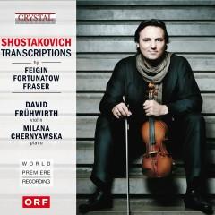 Shostakovich Transcriptions (World Premiere Recording) - David Frühwirth, Milana Chernyavska