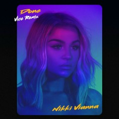 Done (Vice Remix) - Nikki Vianna