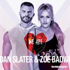 We Are - Dan Slater, Zoë Badwi