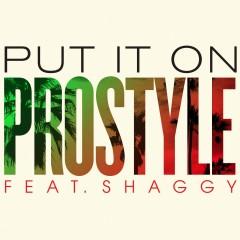 Put It On (feat. Shaggy) - ProStyle, Shaggy