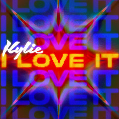 I Love It - Kylie Minogue
