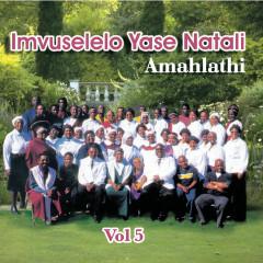 Amahlathi - Vol. 5 - Imvuselelo Yase Natali