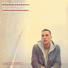Uncovered - Brandon Ratcliff