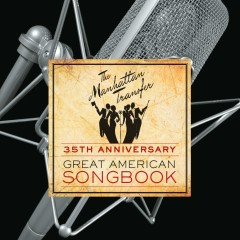 35th Anniversary: Great American Songbook - The Manhattan Transfer