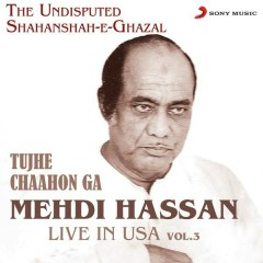 Live in USA, Vol. 3 (Tujhe Chaahon Ga) - Mehdi Hassan