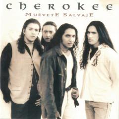 Muevete Salvaje - Cherokee