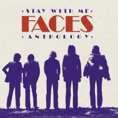 Stay With Me: The Faces Anthology - Faces