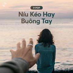 Níu Kéo Hay Buông Tay? - Various Artists