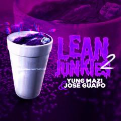 Lean Junkies, Pt. 2 - Yung Mazi, Jose Guapo