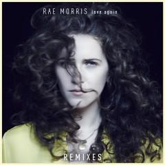 Love Again (Remixes) - Rae Morris