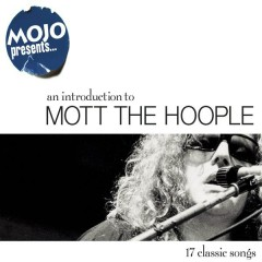 Mojo Presents.....Mott The Hoople - Mott The Hoople