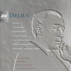 Delius: Song of Summer, The Walk to the Paradise Garden, String Quartet, etc. - Royal Ballet Sinfonia, Gavin Sutherland, Philharmonia Orchestra, Owain Arwel Hughes, Royal Philharmonic Orchestra