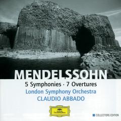 Mendelssohn: 5 Symphonies; 7 Overtures - London Symphony Orchestra, Claudio Abbado