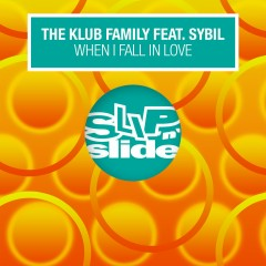 When I Fall In Love (feat. Sybil) - The Klub Family, Sybil