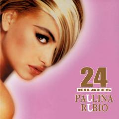 24 Kilates - Paulina Rubio