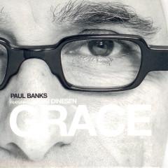 Grace (feat. Jakob Dinesen) - Paul Banks, Jakob Dinesen