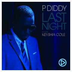 Last Night (feat. Keyshia Cole) - P. Diddy, Keyshia Cole