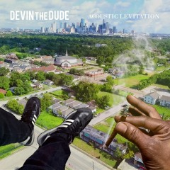 Acoustic Levitation - Devin the Dude