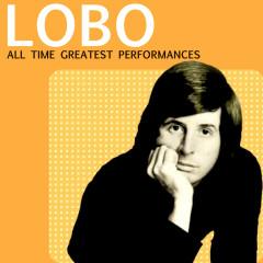 All Time Greatest Performances - Lobo