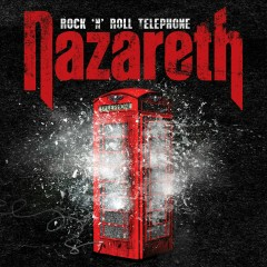 Rock 'n' Roll Telephone (Deluxe Edition) - Nazareth
