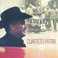 Tributo Al Cuarteto Patria - Eliades Ochoa, El Cuarteto Patria