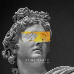 Golden Youth -  EP - SAINT WKND