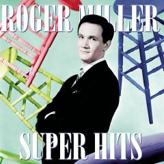 SUPER HITS - Roger Miller