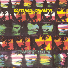 Change Of Season - Daryl Hall & John Oates