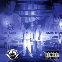 The Big Unit (Screwed) - Lil Keke, Slim Thug
