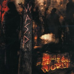 Dying for the World - W.A.S.P.